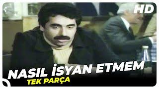 Nasıl İsyan Etmem | İbrahim Tatlıses Eski Türk Filmi Tek Parça (Restorasyonlu)