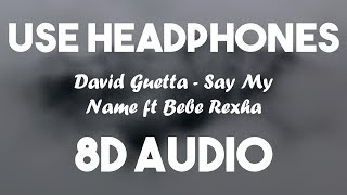 Say my name (8D AUDIO) | David Guetta ft. Bebe Rexha | J Balvin