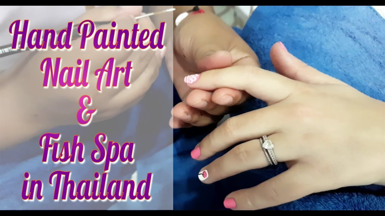 Nail Art In Thailand Fish Spa Spa Day In Phuket Youtube
