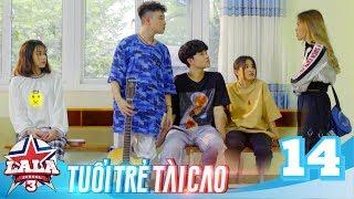 LA LA SCHOOL | TẬP 14 | Season 3 : TUỔI TRẺ TÀI CAO | Phim Học Đường Âm Nhạc 2019