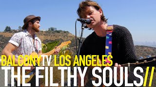 THE FILTHY SOULS - THE BOYS ARE OUT FOR A FIGHT (BalconyTV)
