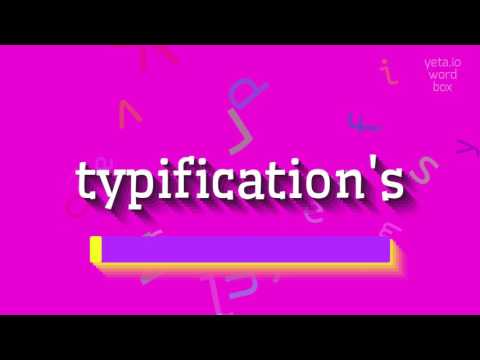 "How to say ""typification's""! (High Quality Voices)"