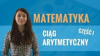 Matematyka - Ciąg arytmetyczny (część I)