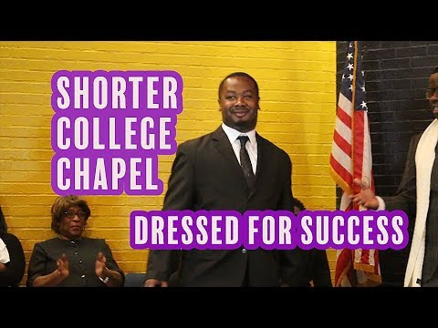 Shorter College Chapel - Dressed For Success