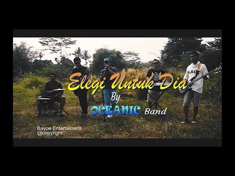 Oceanic Band - Elegi Untuk Dia - ( Unofficials Music Video ) + lyric