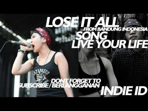 INDONESIA FEMALE VOCAL HARDCORE METAL - LOSE IT ALL ( LIVE YOUR LIFE )