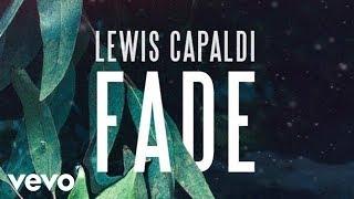 Lewis Capaldi Fade Audio.mp3