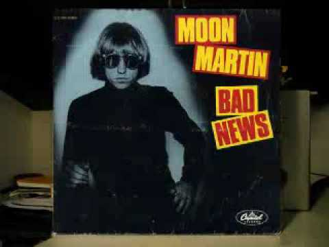 Moon Martin - Bad News 1981