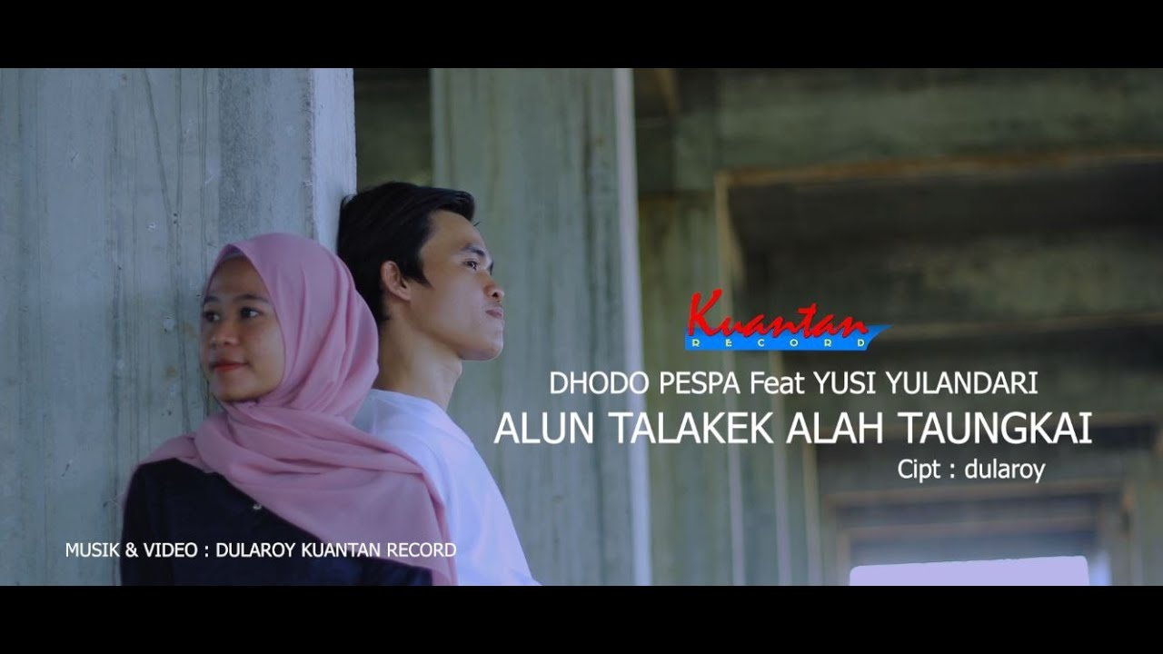 Lagu  Minang  - ALUN TALAKEK ALAH TAUNGKAI - Dhodo Pespa & Yusi Yulandari (Official Music Video)