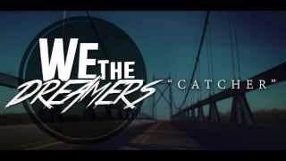 We, The Dreamers - Catcher