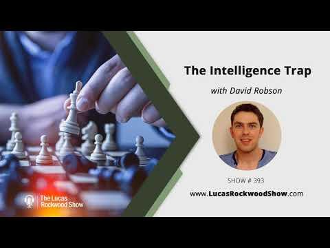 David Robson   The Intelligence Trap