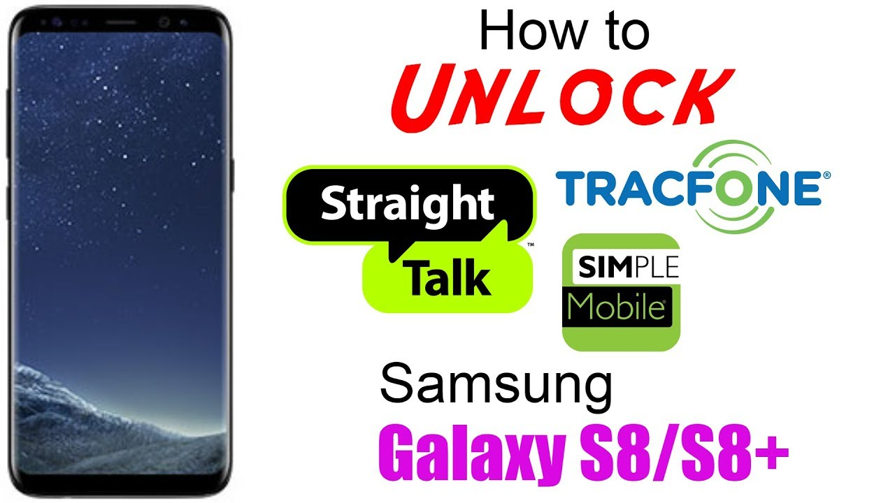 Unlock Simple Mobile / Tracfone / Straight Talk Samsung Galaxy S8 & S8 Plus  - Use in USA & Worldwide