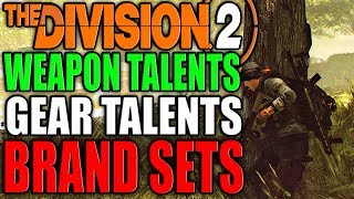 THE DIVISION 2 - Weapon Talents, Gear Talents, & *NEW* Brand Sets Leaked