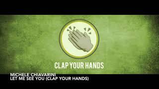 Скачать Michele Chiavarini Let Me See You Clap Your Hands