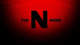 "Do you know the REAL HISTORY of the ""N WORD?"""