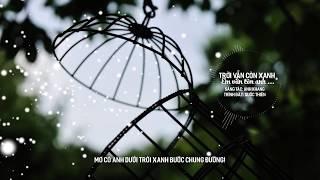 Trời Vẫn Còn Xanh, Em Vẫn Còn Anh - Quốc Thiên [Video Lyric Full HD]