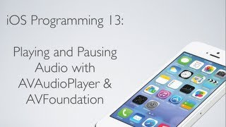 iOS Programming 13: Playing and Pausing Audio with AVFoundation (AVAudioPlayer) thumbnail