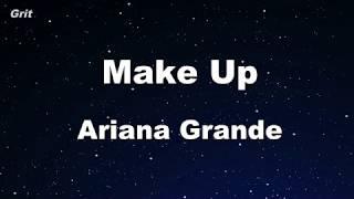 make up - Ariana Grande Karaoke 【No Guide Melody】 Instrumental