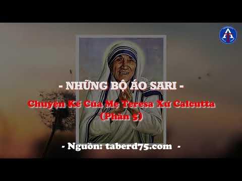[BÀI HỌC CUỘC SỐNG] - CHUYỆN KỂ CỦA MẸ THERESA CALCUTTA (KỲ 5 - NHỮNG BỘ ÁO SARI)