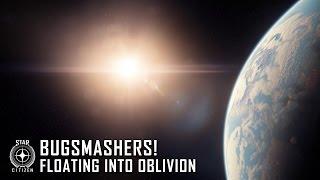 Star Citizen: Bugsmashers! - Floating into Oblivion