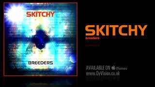 Skitchy - Majestic 12 (Music)
