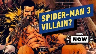 Spider-Man 3: Director Wants This Dangerous Marvel Villain - IGN Now