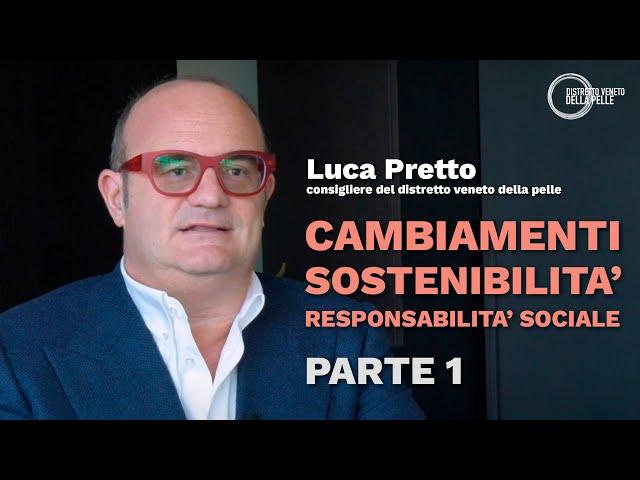 Cambiamenti, sostenibilità e responsabilità sociale:  la visione di Luca Pretto. Parte I