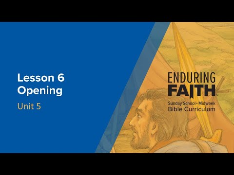 Lesson 6 Opening | Enduring Faith Bible Curriculum - Unit 5