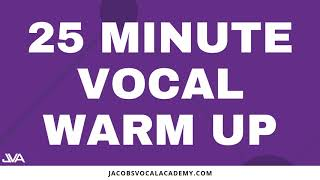 25 Minute Vocal Warm Up