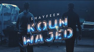 SHAYFEEN - KOUN WAJED (Official Music Video)