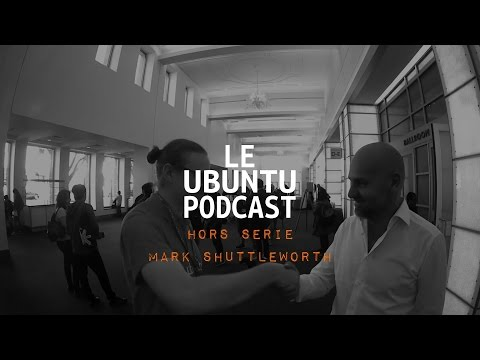 Le Ubuntu Podcast - Hors Série : Interview Mark Shuttleworth