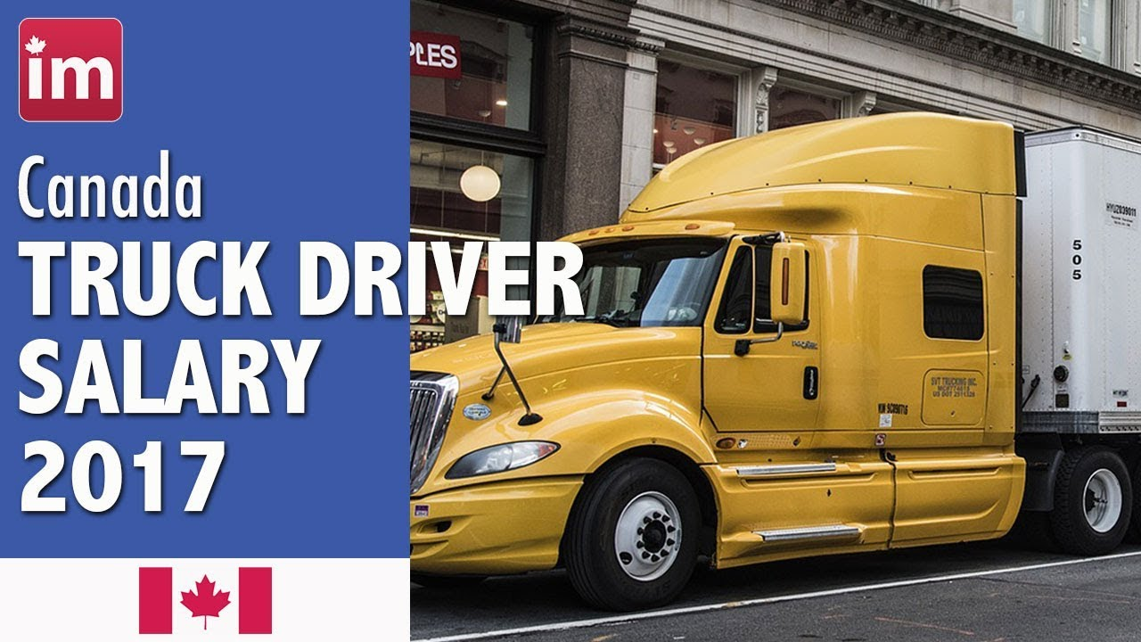 Trucking Jobs Calgary >> Truck Driver Salary In Canada Jobs In Canada