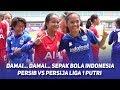 DAMAI... DAMAI... SEPAK BOLA INDONESIA | PERSIB VS PERSIJA LIGA 1 PUTRI