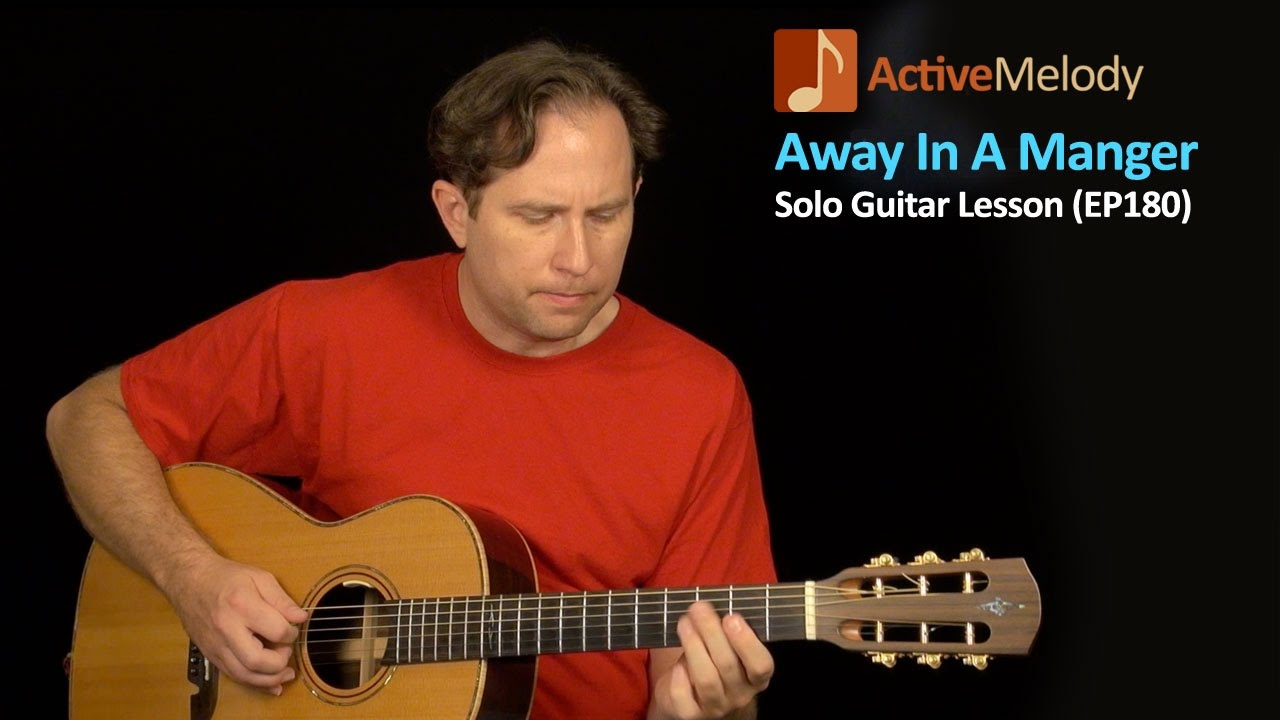 Away In A Manger Guitar Lesson Bluesy Version Christmas Guitar
