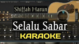 Download lagu KARAOKE SELALU SABAR - SHIFFAH HARUN (karaoke dan lirik tanpa vocal) Lagu Terbaru 2019
