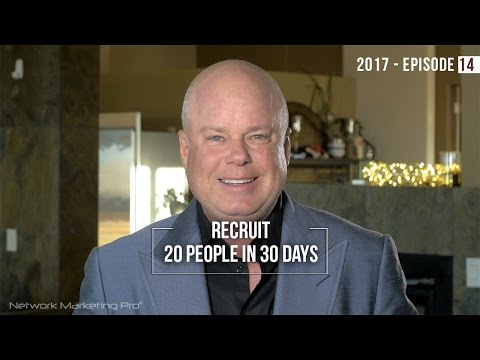 How to Recruit 20 People in 30 Days – 2017 Episode #14