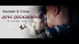 Kaulder and Chloe | LOVE LOCKDOWN  - The Last Witch Hunter