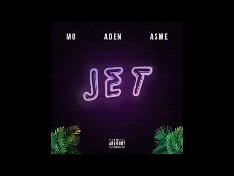 Mo x Aden x Asme - Jet