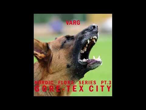 Varg - Nordic Flora Series Pt. 3: Gore-Tex City [NE39] (Full Album)