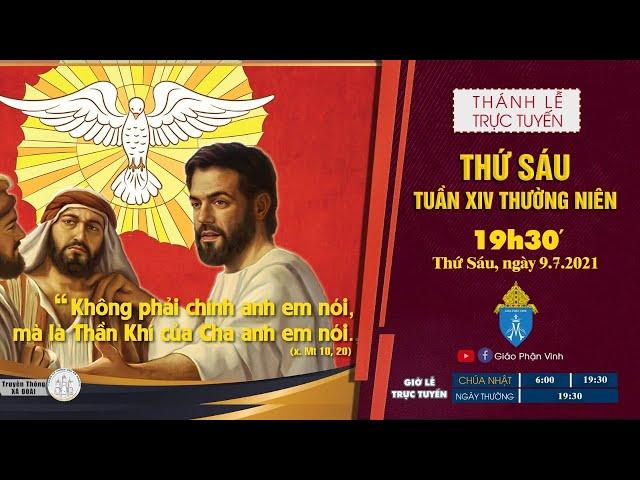 🔴Trực Tuyến Thánh Lễ Ngày 09/07/2021: Thứ Sáu Tuần XIV Thường Niên | 19h30'| Giáo Phận Vinh