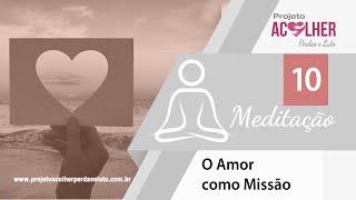 Tema 10 - Meditação O Amor como Missão