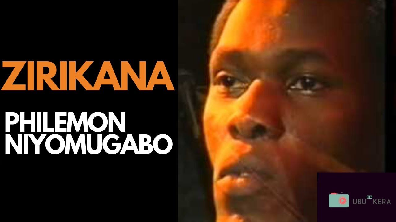 Download zirikana by Philemon Niyomugabo | LYRICS | KARAHANYUZE | INYARWANDA| INDIRIMBO NYARWANDA