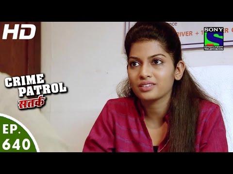 Crime Patrol - क्राइम पेट्रोल सतर्क - Rangmanch -Episode 640 - 26th March,  2016