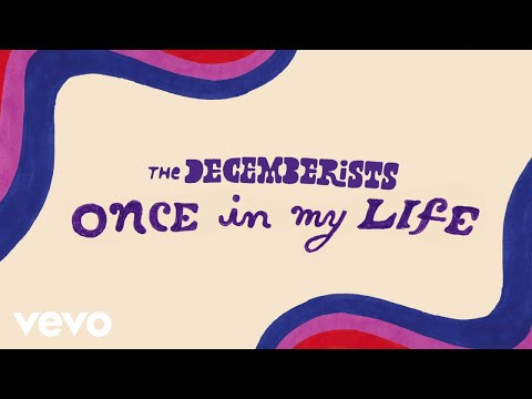 The Decemberists - Once In My Life (Audio)
