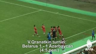V.Qranatkin turniri: Belarus 1 - 1 Azərbaycan (4:5 - Pen.)