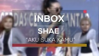 Video Shae - Aku Suka Kamu (Live On Inbox) download MP3, 3GP, MP4, WEBM, AVI, FLV Maret 2018
