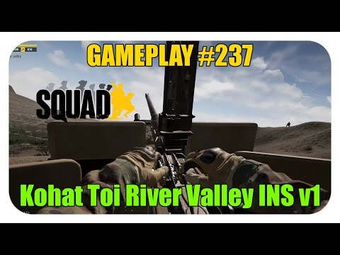 Squad Gameplay #237 - Kohat Toi River Valley INS v1