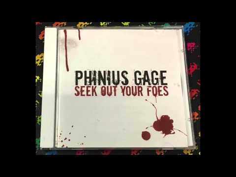 Phinius Gage ‎– Seek Out Your Foes And Make Them Sorry (Full)