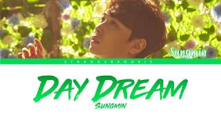 SUNGMIN (성민) - DAY DREAM (낮 꿈) Lyrics [Color Coded_Han_Rom_Eng]
