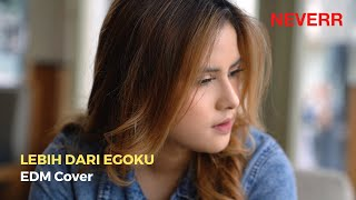 Gambar cover Mawar De Jongh - Lebih Dari Egoku (EDM Cover by Neverr feat. Putri Anastasya) [Music Video]
